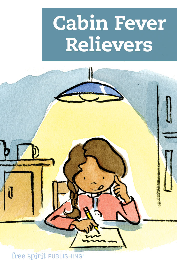 Cabin Fever Relievers Free Spirit Publishing Blog